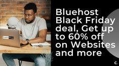 Bluehost Black Friday sale is ON, and you can get up to: Black Friday Deals, Get Up, Articles, Website, Stand Up, Get Back Up