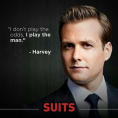 Conocer las emociones, gustos, preferencias;etc. de quien te enfrentas y jugar en función a ellas. - Suits I like that
