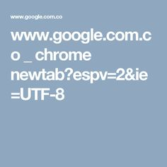 www.google.com.co _ chrome newtab?espv=2&ie=UTF-8