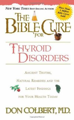 The Bible Cure for Thyroid Disorders: Ancient Truths, Nat…