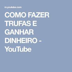 COMO FAZER TRUFAS E GANHAR DINHEIRO - YouTube