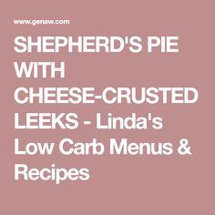 SHEPHERD'S PIE WITH CHEESE-CRUSTED LEEKS - Linda's Low Carb Menus & Recipes