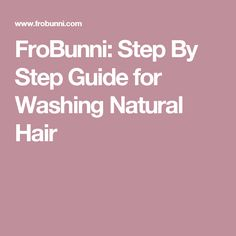 FroBunni: Step By Step Guide for Washing Natural Hair