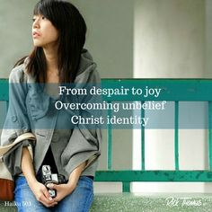 Orienting your mind to your identity in Christ is the first step in overcoming despair. Identity In Christ, Haiku, First Step, Believe, Haikou, Faith