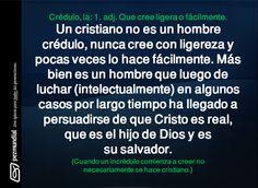 Esto es creer y ser cristiano.