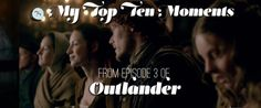 My Top Ten Moments from Outlander, ep1x03 - That's Normal. This chick has it going on.