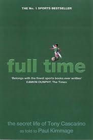 A Football autobiography that is worth its salt ..   Tony Cascarino - Full Time