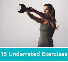 Let's hear it for the underdogs. Read on to learn which exercises trainers nominate as the most underrated, and how to work them into your routine asap.
