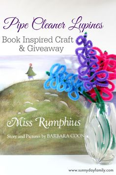 Easy pipe cleaner flower craft inspired by the children's book Miss Rumphius!