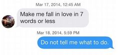 Or just cut to the chase and tell them who's boss. | 23 Flawless Responses To Straight Boys
