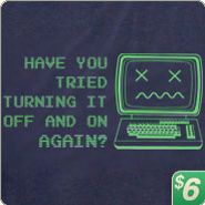 Pretty much the extent of how I fix my electronic problems--if that doesn't work, I'm screwed.