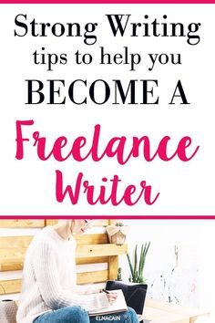 Writing tips to help you become a stronger writer. Learn how to become a writer with these critical writing tips for your freelance business.