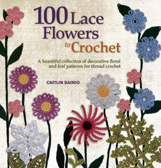 Maggie's Crochet · 100 Lace Flowers