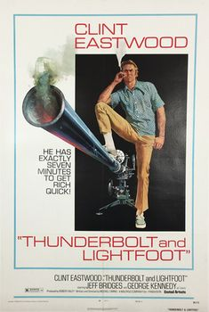 Clint Eastwood in Thunderbolt and Lightfoot original 1974 movie poster by Robert McGinnis. Poster On, Poster Prints, Thunderbolt And Lightfoot, George Kennedy, Jeff Bridges, Information Poster, Robert Mcginnis, Original Movie Posters, Clint Eastwood