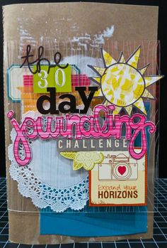 Inspiration Everywhere: The 30 Day Journal Challenge: Days 1 and 2...