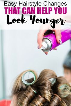 Easy Hairstyle Changes That Can Help You Look Younger - Did you know the way you style your hair can add or take away years. Here are a few simple tips for your hair that can help you look your age, or heck, even younger!