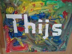 Canvas doek met schilders-tape je naam afplakken. En dan schilderen/versieren....... Als t droog is kun je de schilders-tape er afhalen