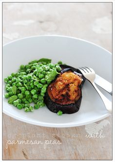 Parmesan peas and Eggplant Steaks - A great vegetarian meal with some amazing color!