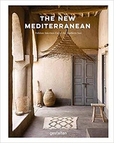 Amazon.fr - The New Mediterranean - Homes and Interiors Under the Southern Sun - Gestalten - Livres