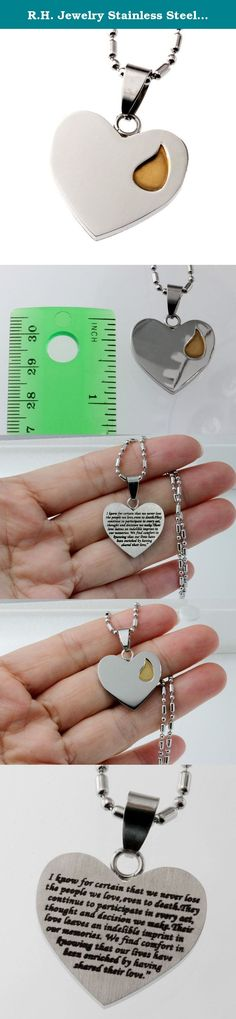 "R.H. Jewelry Stainless Steel Sentiment Message Heart Pendant Necklace. A way to carry a reminder of loved one you held dear with this beautiful stainless steel memorial heart pendant necklace, heart shap with engraved poem by Leo Buscaglis: "" I know for certain that we never lose the people we love, even to death. They continue to participate in every act, thought and decision we make. Their love leaves an indelible imprint in our memories. We find comfort in knowing that our lives have…"