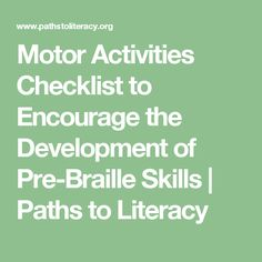 Motor Activities Checklist to Encourage the Development of Pre-Braille Skills   Paths to Literacy