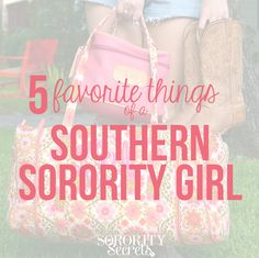 The Sorority Secrets: Top 5 Favorite Things of a Southern Sorority Girl