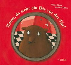 German version of Mom,There's A Bear At The Door by Sabine Lipan