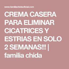 CREMA CASERA PARA ELIMINAR CICATRICES Y ESTRIAS EN SOLO 2 SEMANAS!!!   familia chida
