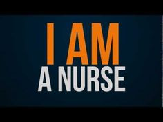 Inspirational video: I AM a nurse. #Inspiration #Videos #Nurses