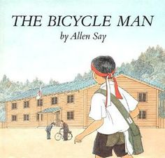 The Bicycle Man (picture book):  The amazing tricks two American soldiers perform on a borrowed bicycle are a fitting finale for the school sports day festivities in a small village in occupied Japan.