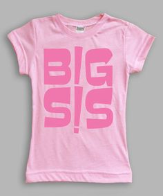 Love this Pink 'Big Sis' Fitted Tee - Toddler & Girls on #zulily! #zulilyfinds