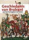 Geschiedenis van Brabant: van hertogdom tot heden