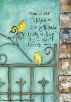 warblers on gate watercolor painting by Shawna Wright Art Psalms shawnawrightart.Yellow warblers on gate watercolor painting by Shawna Wright Art Psalms shawnawrightart. Bible Verse Art, Bible Verses Quotes, Bible Scriptures, Scripture Painting, Scripture Pictures, Bibel Journal, Bible Promises, Favorite Bible Verses, Religious Quotes