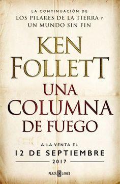 """¡Ya tenemos fecha para lo nuevo de Ken Follett!  https://www.casadellibro.com/libro-una-columna-de-fuego-saga-los-pilares-de-la-tierra-3/9788401018251/5171845?utm_source=facebook&utm_campaign=ken_follett_castellano&utm_medium=social La saga de """"Los pilares de la Tierra"""" y """"Un mundo sin fin"""", que ha cautivado a millones de lectores, prosigue con: """"Una columna de fuego"""" (Saga Los pilares de la Tierra 3)."""