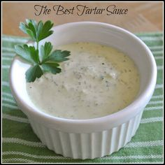 The Best Tartar Sauce Recipe---  actually very good and fresh tasting with garden herbs