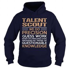 TALENT-SCOUT T Shirts, Hoodies Sweatshirts. Check price ==► http://store.customtshirts.xyz/go.php?u=https://www.sunfrog.com/LifeStyle/TALENT-SCOUT-96289074-Navy-Blue-Hoodie.html?41382