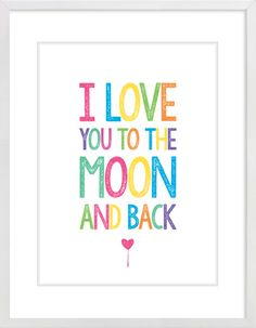 """I Love You To The Moon And Back"" Nursery Wall Print to brighten up your kid's room. Artwork prices start at $7.00. #nurserywallprints #iloveyoutothemoonandback"