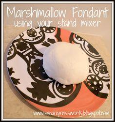 Marshmallow Fondant recipe.....using your kitchenaid stand mixer
