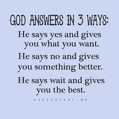 God answers in three ways