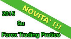 Tante Novità nel 2015 per Forex Trading Pratico!