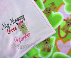 My Mommy Loves Her Yorkie Fleece Dog Blanket by DoggieDivaBoutique, $40.00