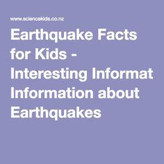 Earthquake Facts for Kids - Interesting Information about Earthquakes