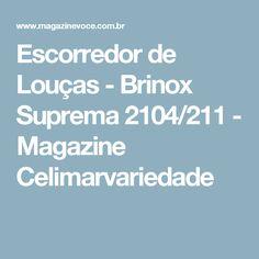 Escorredor de Louças - Brinox Suprema 2104/211 - Magazine Celimarvariedade