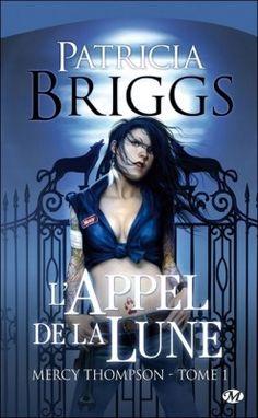 Mercy Thompson, Tome 1 : L'Appel de la Lune Patricia Briggs