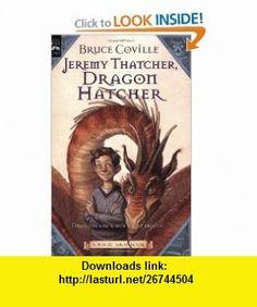 Jeremy Thatcher, Dragon Hatcher A Magic Shop Book (9780152062521) Bruce Coville, Gary A. Lippincott , ISBN-10: 0152062521  , ISBN-13: 978-0152062521 ,  , tutorials , pdf , ebook , torrent , downloads , rapidshare , filesonic , hotfile , megaupload , fileserve