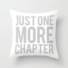 Just One More Chapter Throw Pillow by Bookwormboutique - $20.00