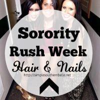Sorority Rush Week: Hair and Nails