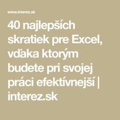 40 najlepších skratiek pre Excel, vďaka ktorým budete pri svojej práci efektívnejší   interez.sk Math Equations, Education, Wifi, Notebook, Windows, Iphone, Onderwijs, Learning, The Notebook