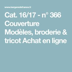 Cat. 16/17 - n° 366 Couverture Modèles, broderie & tricot Achat en ligne