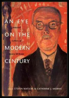 An Eye on the Modern Century: Selected Letters of Henry McBride, edited by Steven Watson and Catherine J. Morris
